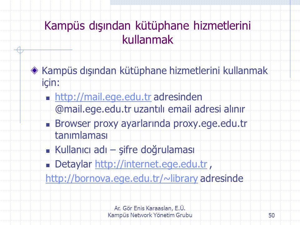 Kampüs dışından kütüphane hizmetlerini kullanmak
