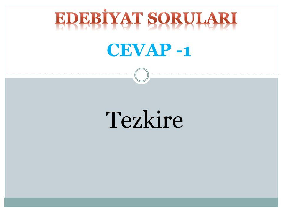 EDEBİYAT SORULARI CEVAP -1 Tezkire
