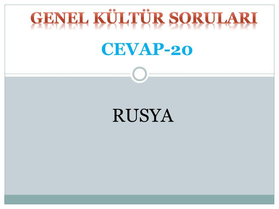 GENEL KÜLTÜR SORULARI CEVAP-20 RUSYA