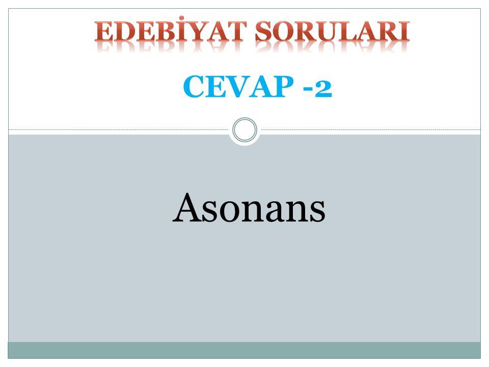 EDEBİYAT SORULARI CEVAP -2 Asonans
