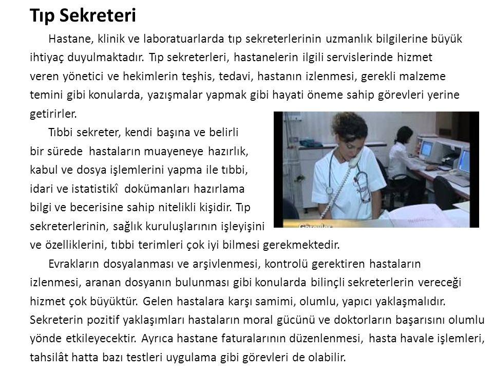 Tıp Sekreteri Hastane, klinik ve laboratuarlarda tıp sekreterlerinin uzmanlık bilgilerine büyük.