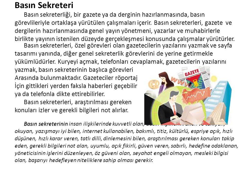 Basın Sekreteri Basın sekreterliği, bir gazete ya da derginin hazırlanmasında, basın.