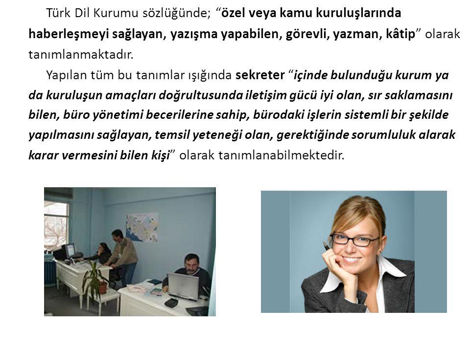 Türk Dil Kurumu sözlüğünde; özel veya kamu kuruluşlarında