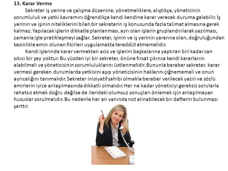 13. Karar Verme Sekreter iş yerine ve çalışma düzenine, yönetmeliklere, alıştıkça, yöneticinin.