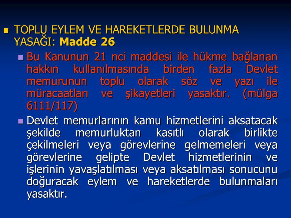 TOPLU EYLEM VE HAREKETLERDE BULUNMA YASAĞI: Madde 26