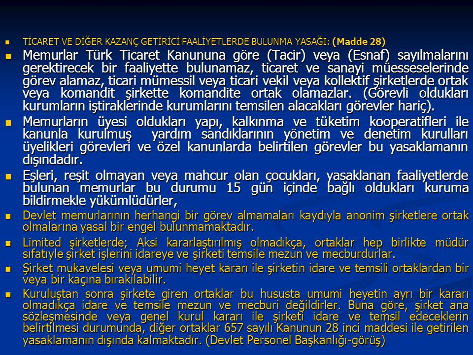TİCARET VE DİĞER KAZANÇ GETİRİCİ FAALİYETLERDE BULUNMA YASAĞI: (Madde 28)