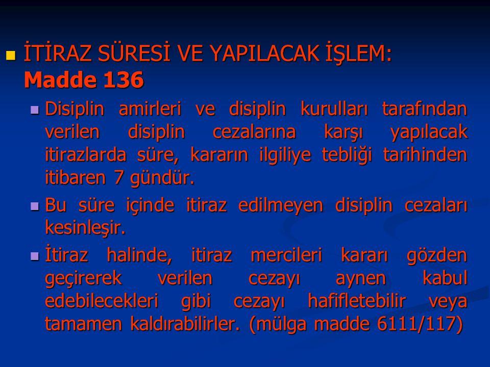 İTİRAZ SÜRESİ VE YAPILACAK İŞLEM: Madde 136