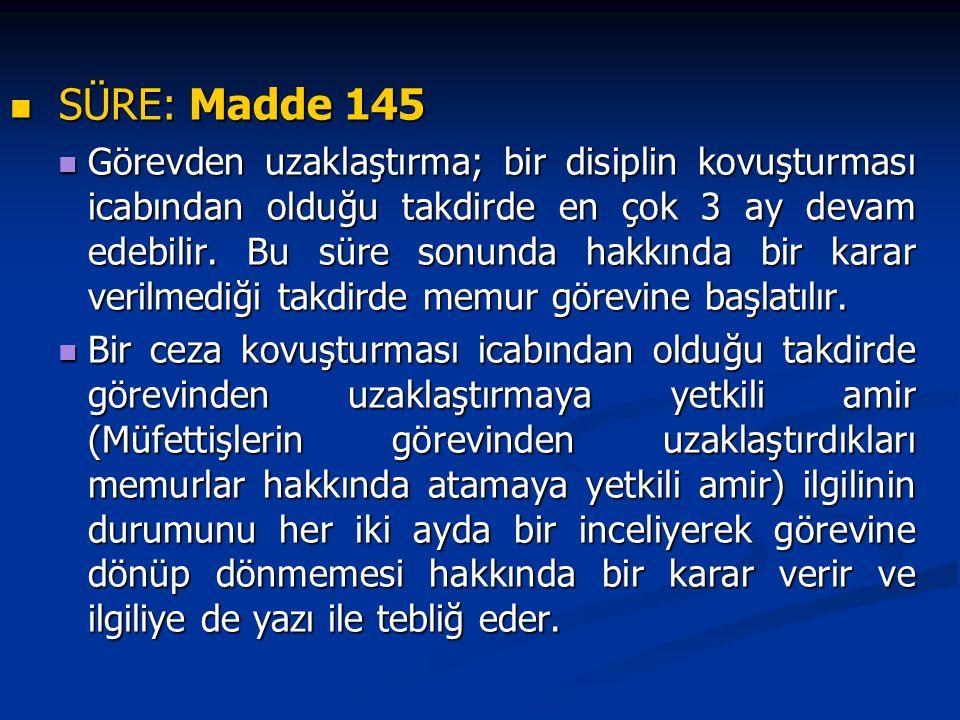SÜRE: Madde 145
