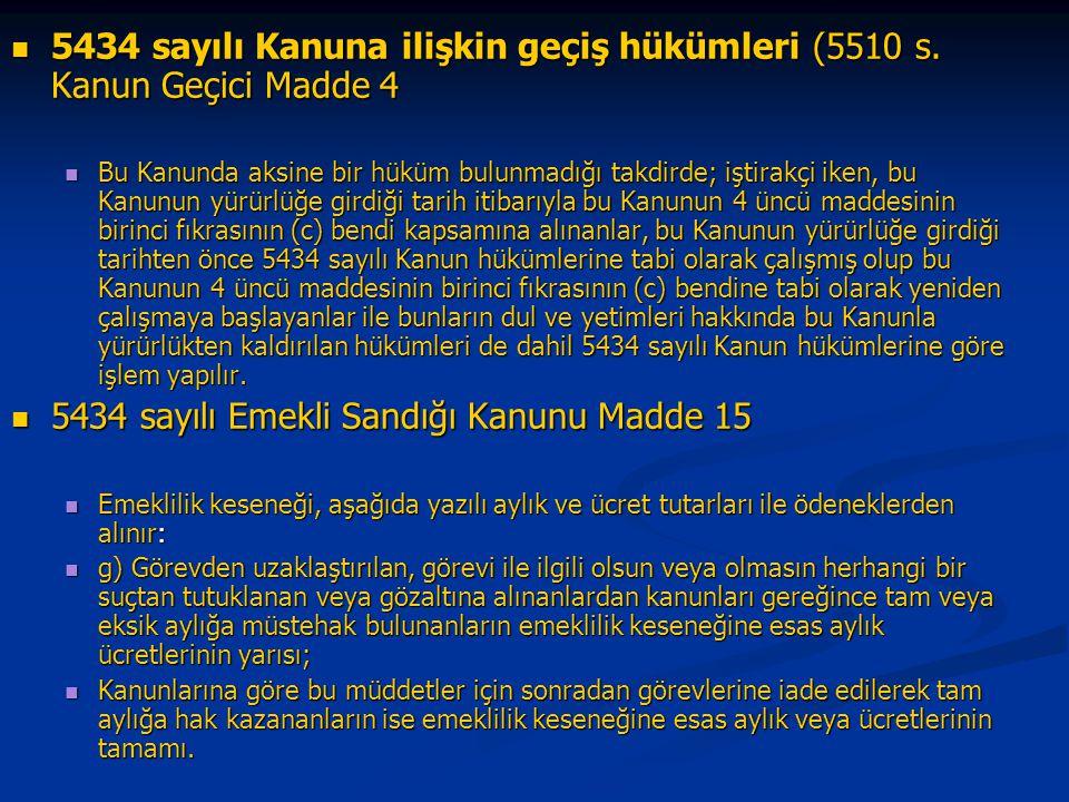 5434 sayılı Emekli Sandığı Kanunu Madde 15
