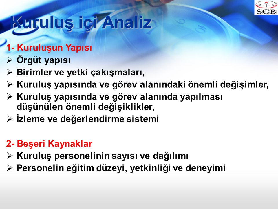 Kuruluş içi Analiz 1- Kuruluşun Yapısı Örgüt yapısı