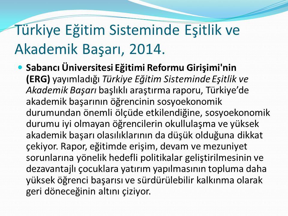 Türkiye Eğitim Sisteminde Eşitlik ve Akademik Başarı, 2014.