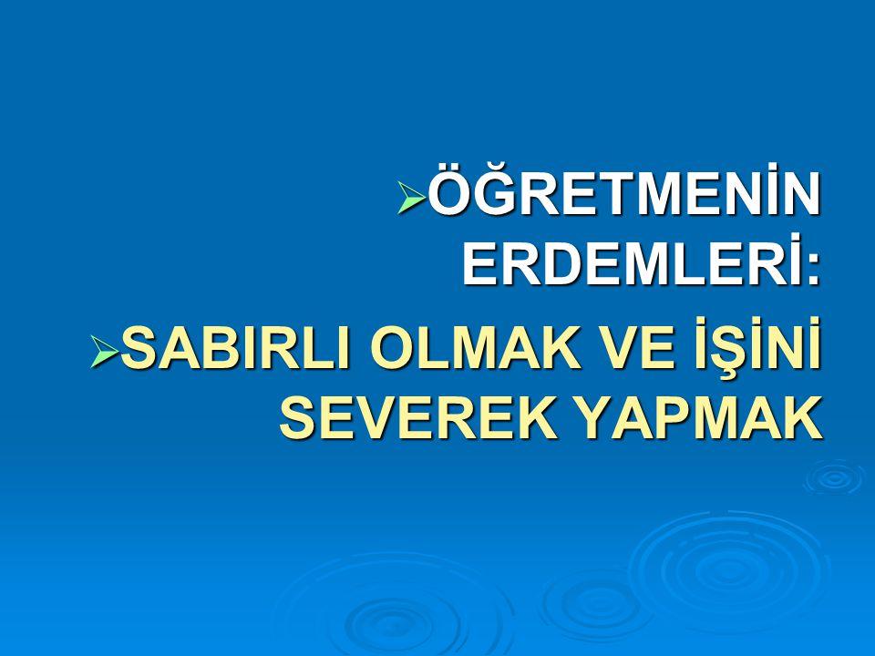 ÖĞRETMENİN ERDEMLERİ: