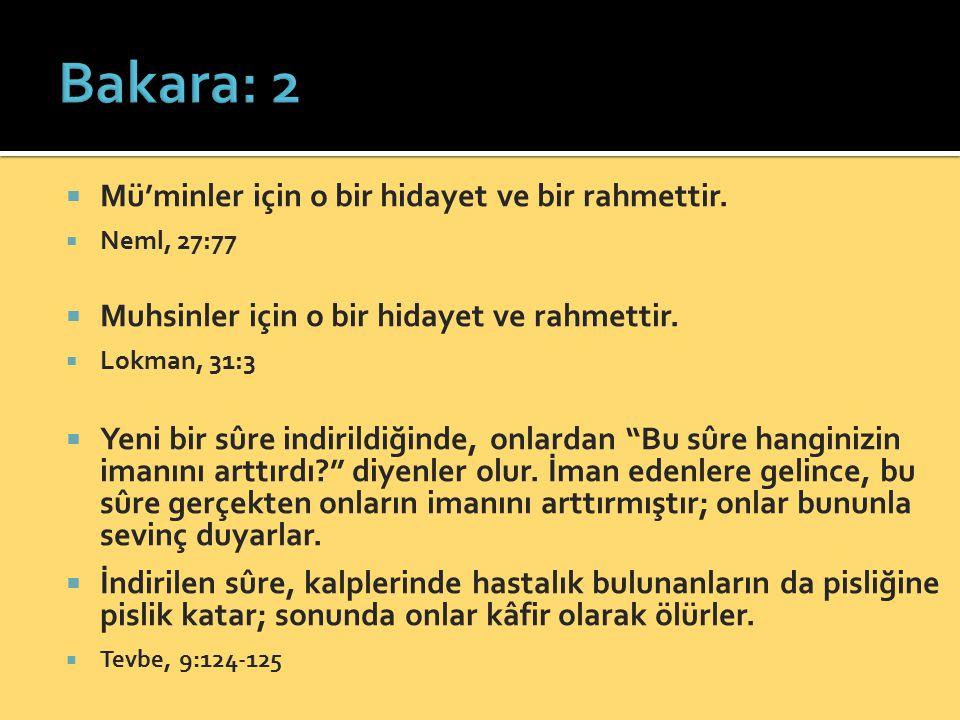 Bakara: 2 Mü'minler için o bir hidayet ve bir rahmettir.