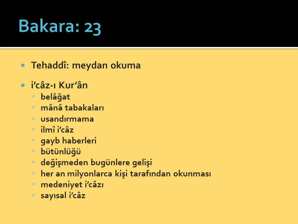 Bakara: 23 Tehaddî: meydan okuma i'câz-ı Kur'ân belâğat