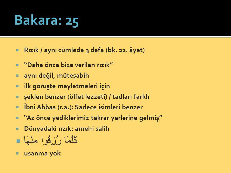 Bakara: 25 كُلَّمَا رُزِقُوا مِنْهَا