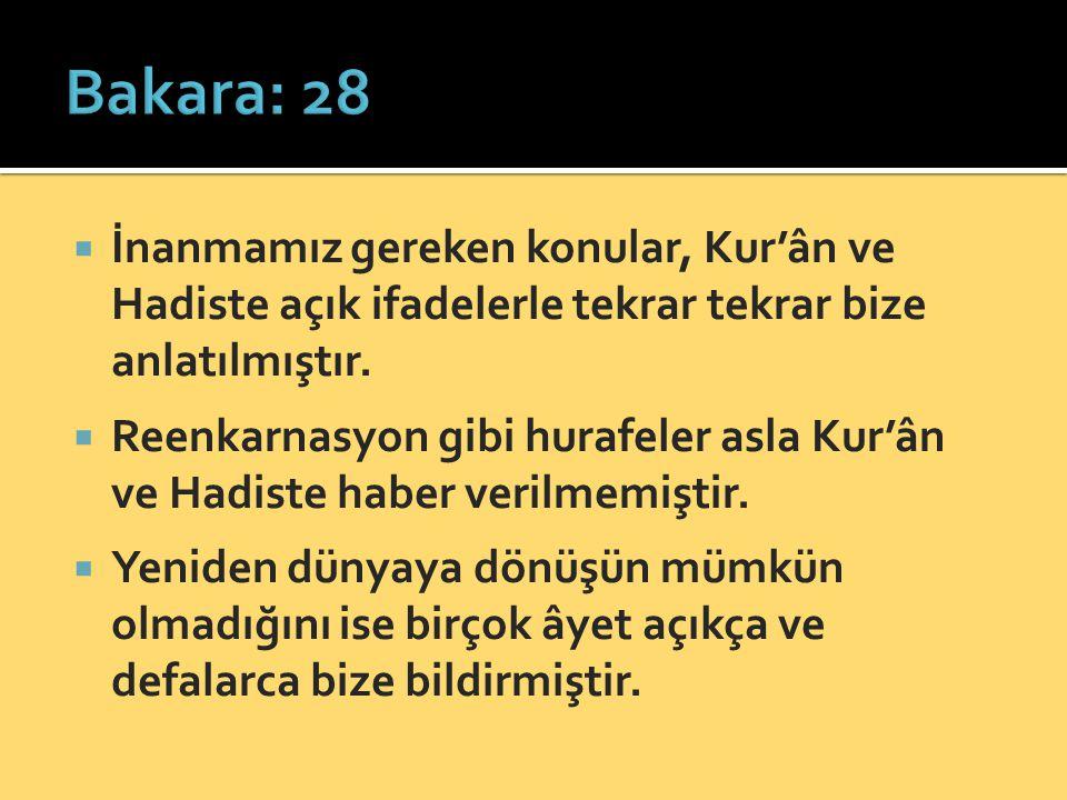 Bakara: 28 İnanmamız gereken konular, Kur'ân ve Hadiste açık ifadelerle tekrar tekrar bize anlatılmıştır.