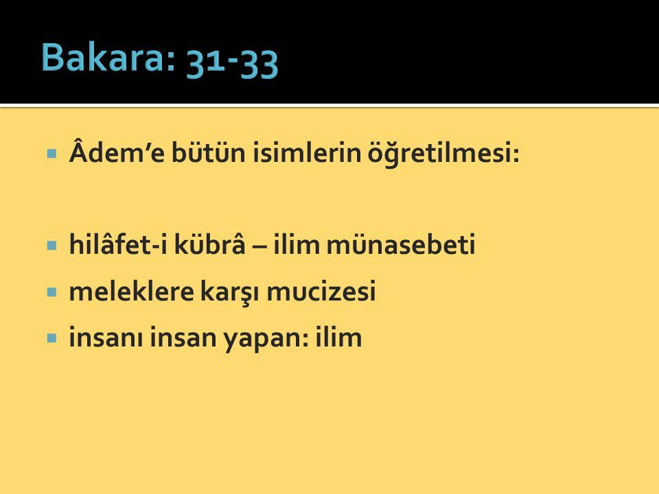 Bakara: 31-33 Âdem'e bütün isimlerin öğretilmesi: