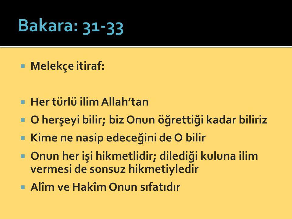Bakara: 31-33 Melekçe itiraf: Her türlü ilim Allah'tan