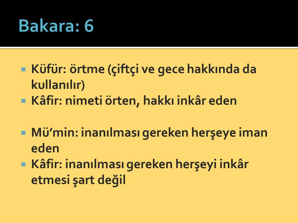 Bakara: 6 Küfür: örtme (çiftçi ve gece hakkında da kullanılır)