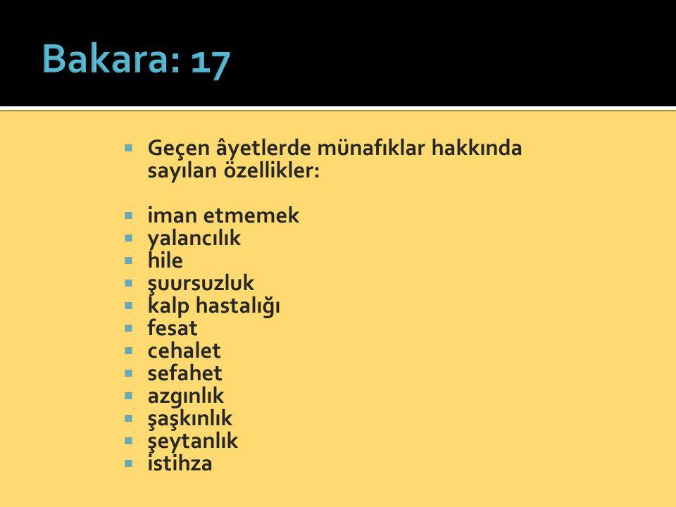 Bakara: 17 Geçen âyetlerde münafıklar hakkında sayılan özellikler:
