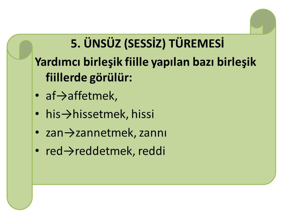 5. ÜNSÜZ (SESSİZ) TÜREMESİ