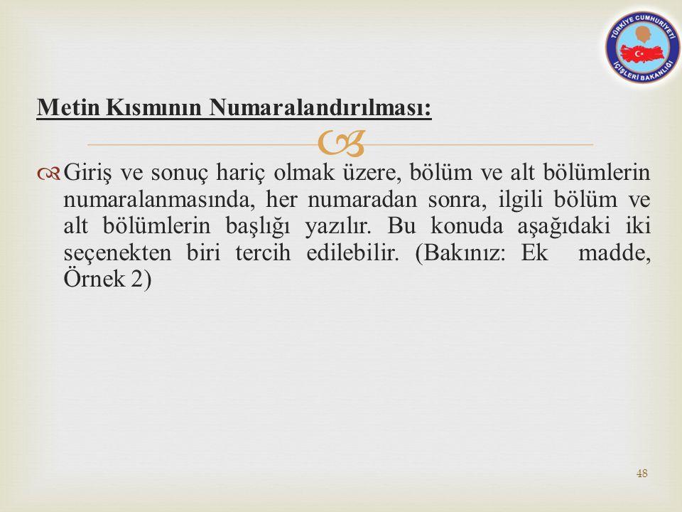 Metin Kısmının Numaralandırılması: