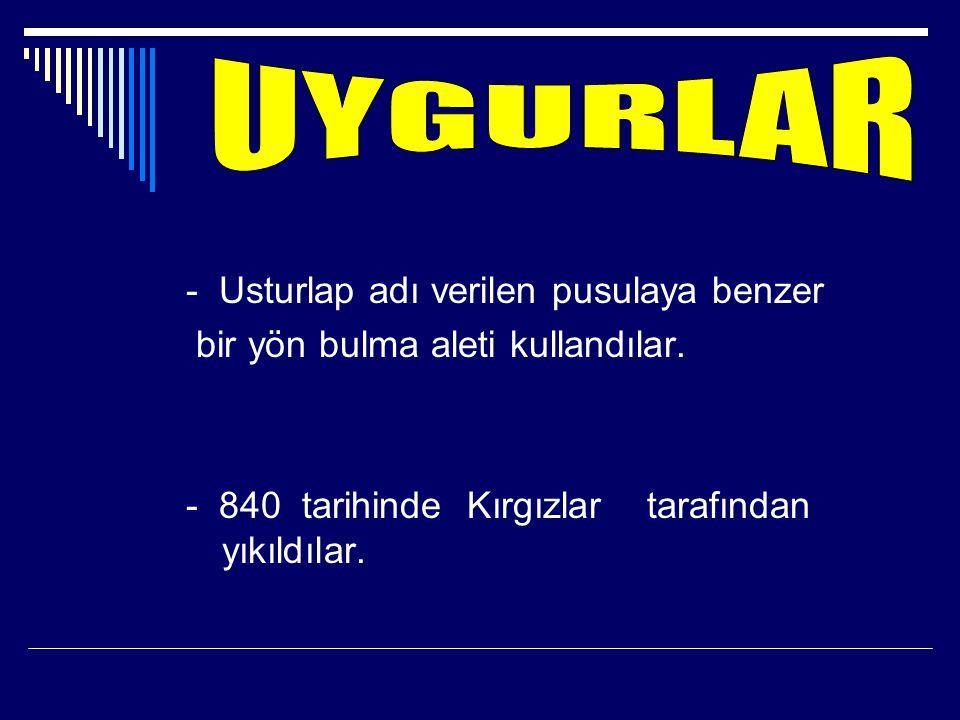 UYGURLAR - Usturlap adı verilen pusulaya benzer