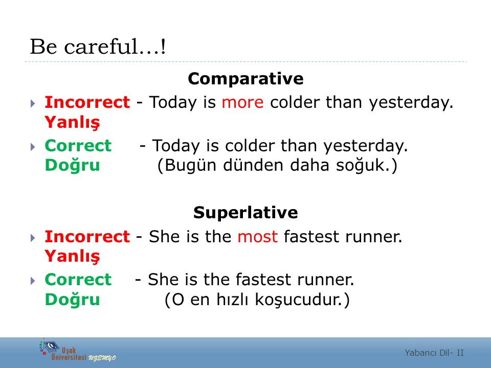 Be careful…! Comparative