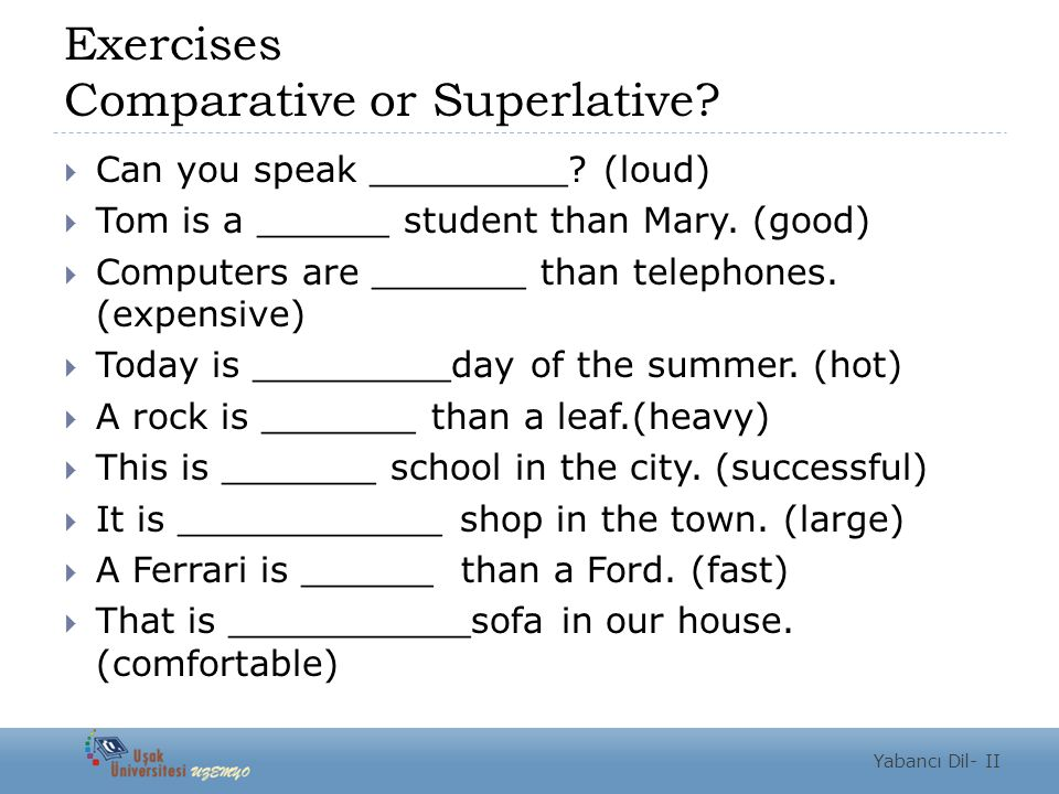 Exercises Comparative or Superlative