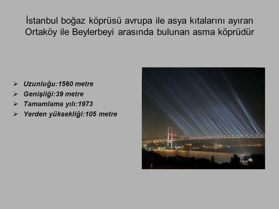İstanbul boğaz köprüsü avrupa ile asya kıtalarını ayıran Ortaköy ile Beylerbeyi arasında bulunan asma köprüdür
