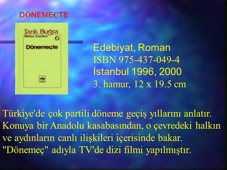Edebiyat, Roman ISBN 975-437-049-4 İstanbul 1996, 2000