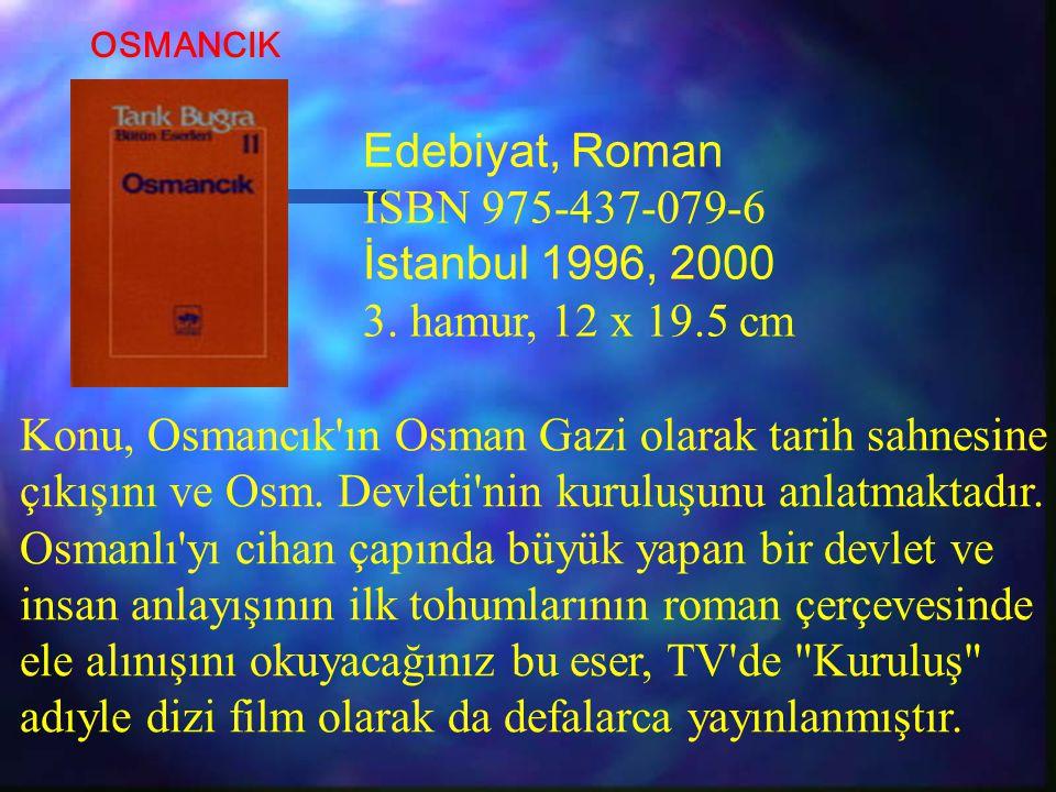 Edebiyat, Roman ISBN 975-437-079-6 İstanbul 1996, 2000