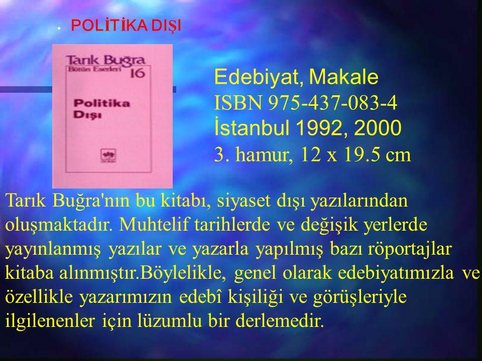 Edebiyat, Makale ISBN 975-437-083-4 İstanbul 1992, 2000