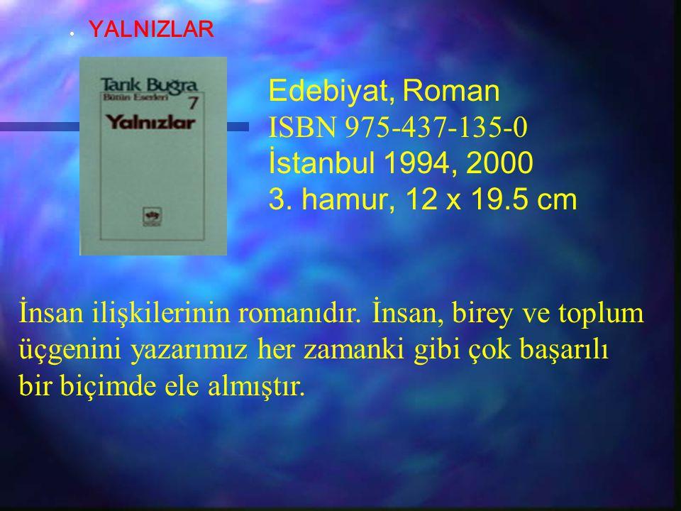 İnsan ilişkilerinin romanıdır. İnsan, birey ve toplum