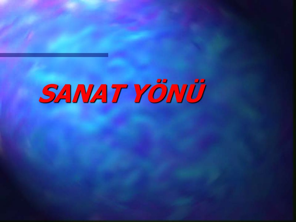 SANAT YÖNÜ