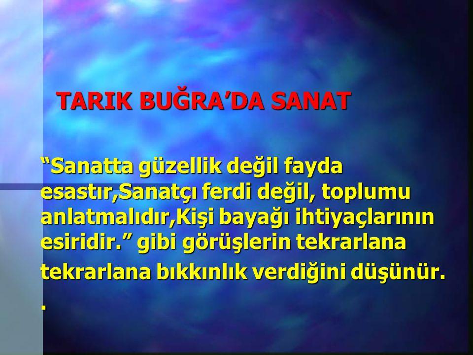 TARIK BUĞRA'DA SANAT