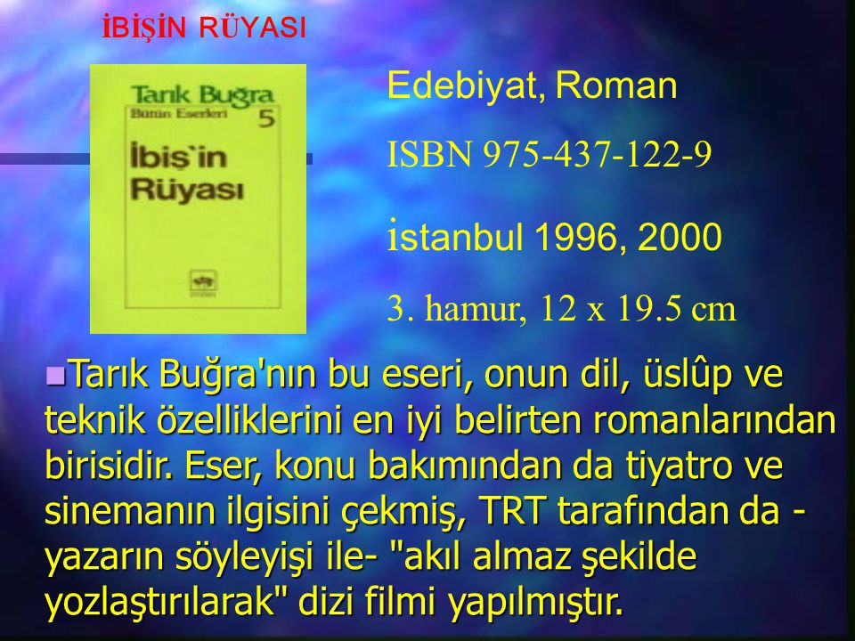 istanbul 1996, 2000 Edebiyat, Roman ISBN 975-437-122-9