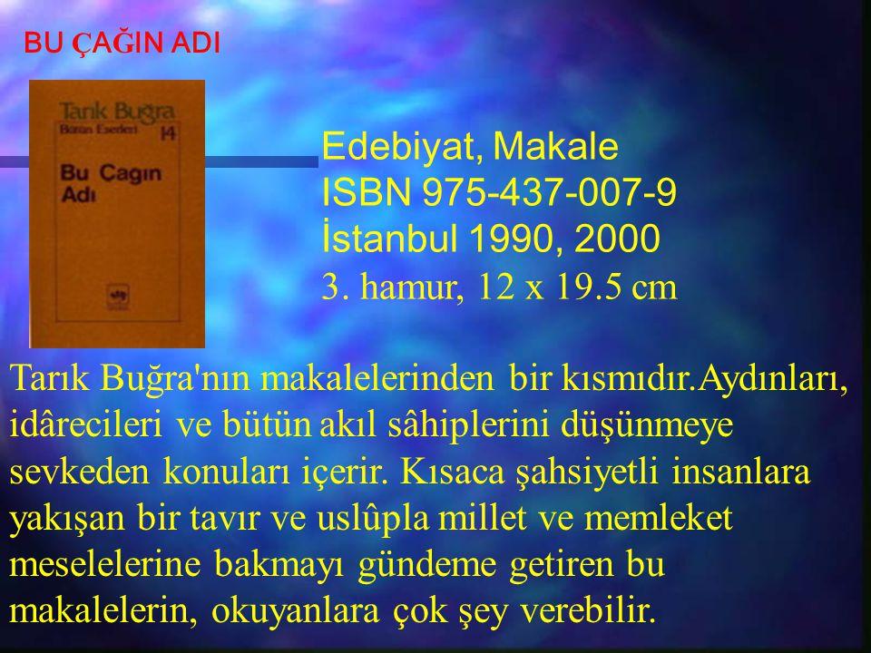 Edebiyat, Makale ISBN 975-437-007-9 İstanbul 1990, 2000