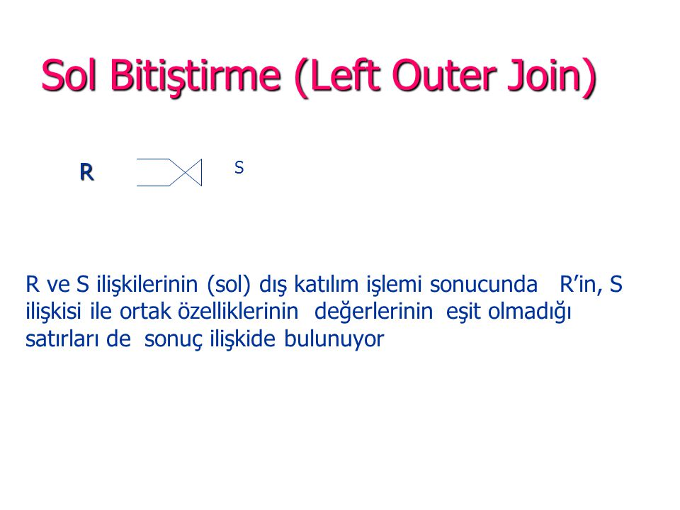 Sol Bitiştirme (Left Outer Join)