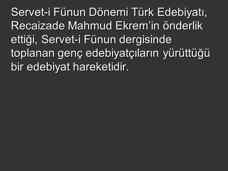 Servet-i Fünun Dönemi Türk Edebiyatı, Recaizade Mahmud Ekrem'in önderlik ettiği, Servet-i Fünun dergisinde toplanan genç edebiyatçıların yürüttüğü bir edebiyat hareketidir.