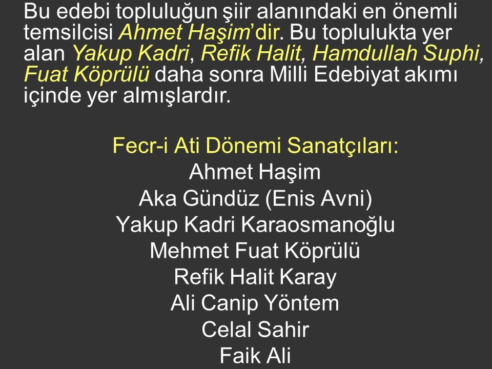 Yakup Kadri Karaosmanoğlu Mehmet Fuat Köprülü Refik Halit Karay