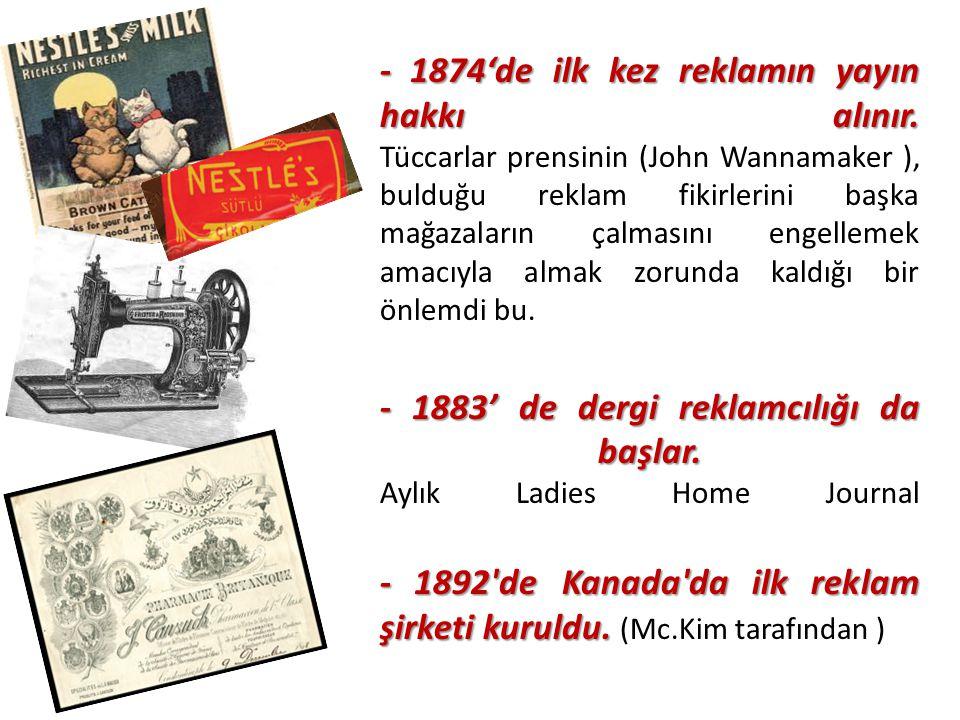 - 1874'de ilk kez reklamın yayın hakkı alınır