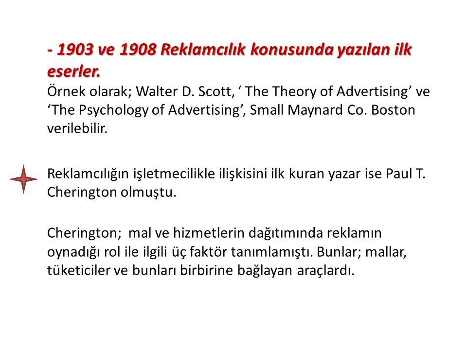 - 1903 ve 1908 Reklamcılık konusunda yazılan ilk eserler