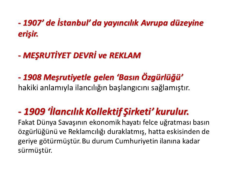 - 1907' de İstanbul' da yayıncılık Avrupa düzeyine erişir