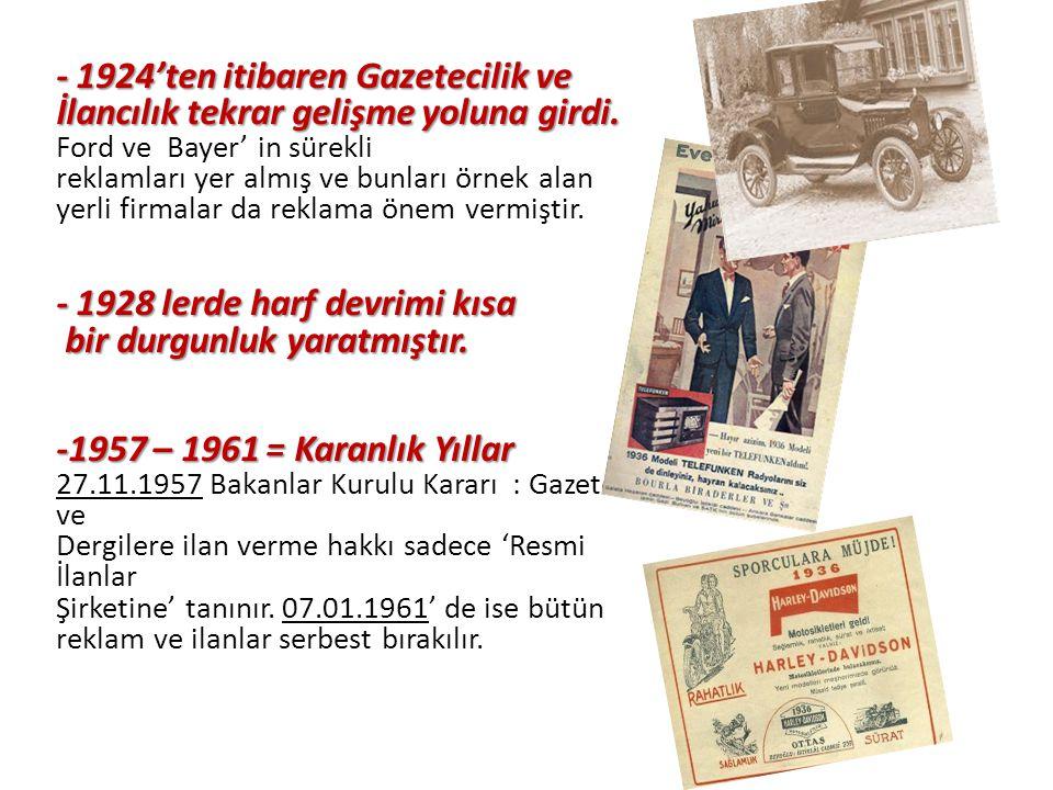 - 1924'ten itibaren Gazetecilik ve İlancılık tekrar gelişme yoluna girdi.