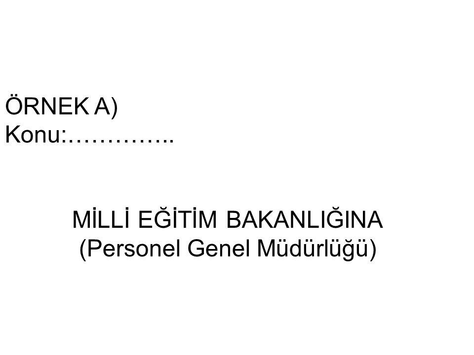 MİLLİ EĞİTİM BAKANLIĞINA (Personel Genel Müdürlüğü)