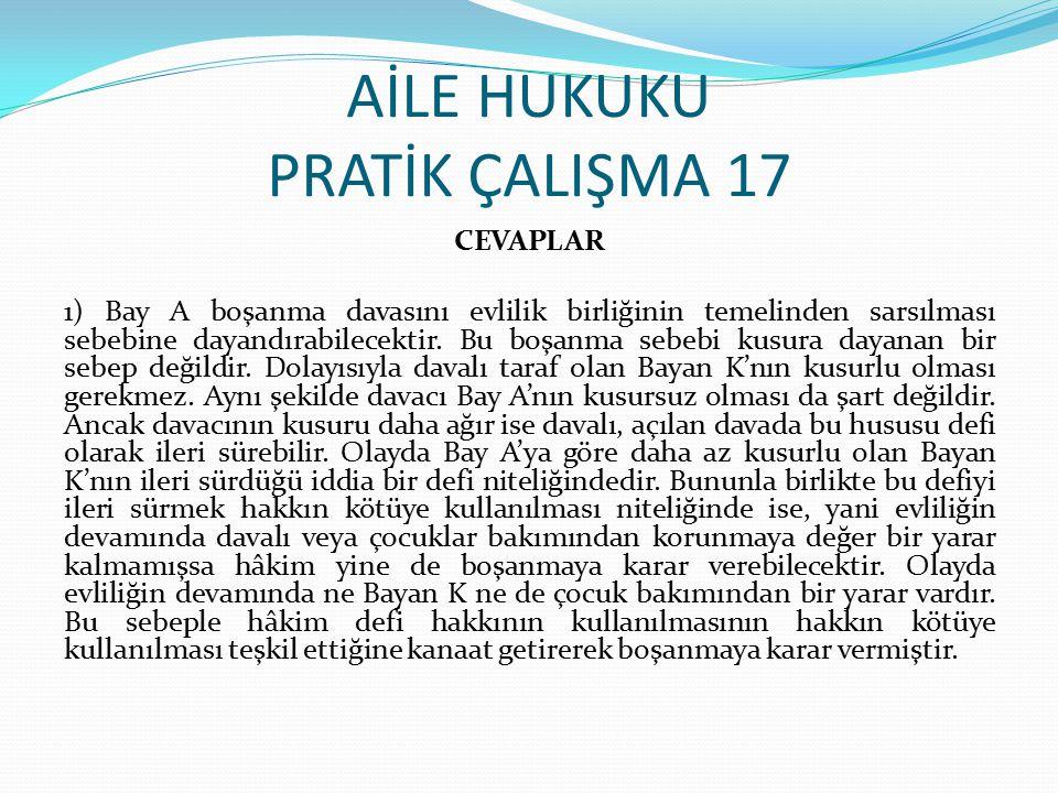 AİLE HUKUKU PRATİK ÇALIŞMA 17