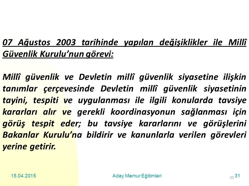 07 Ağustos 2003 tarihinde yapılan değişiklikler ile Millî Güvenlik Kurulu'nun görevi: