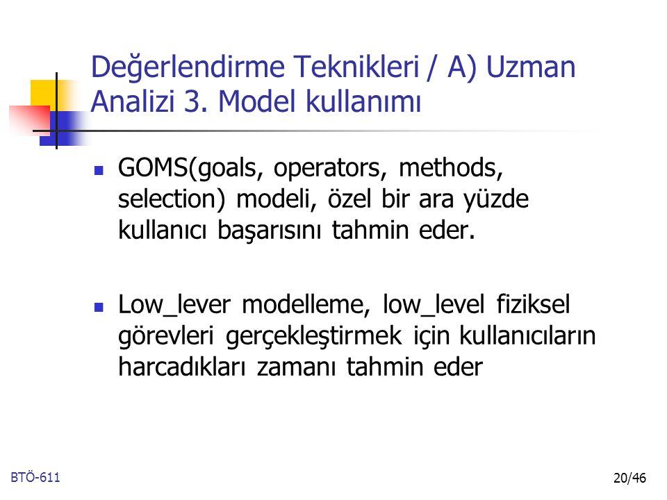 Değerlendirme Teknikleri / A) Uzman Analizi 3. Model kullanımı