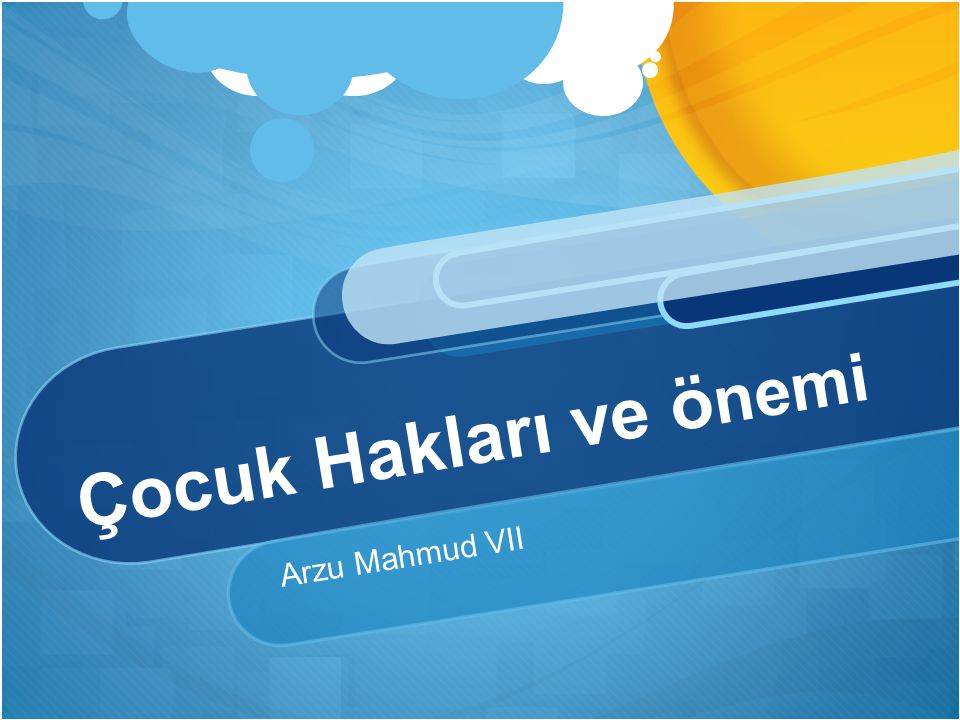 Çocuk Hakları ve önemi Arzu Mahmud VII